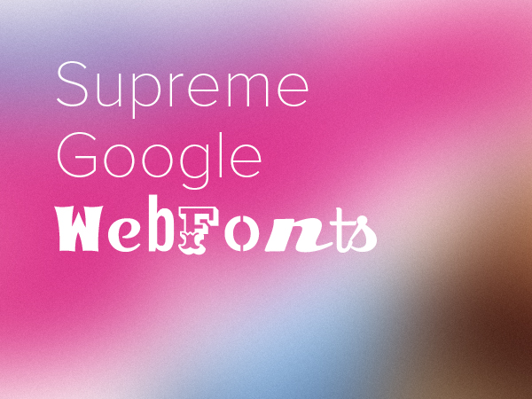 Supreme Google Webfonts